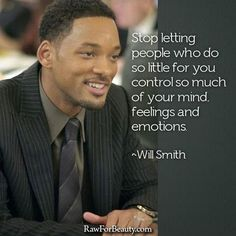 Stop letting people control your feelings ~ Will smith