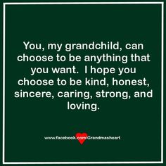 You, my grandchild ...