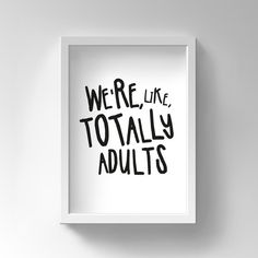 Funny Print, Printable Funny Poster, We're adults, Funny Printable Gift For Friend, Funny Quote, Instant Download Funny Wall Art
