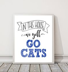 In This House We Yell Go Cats 8 x 10 DIGITAL DOWNLOAD University Of Kentucky Wildcats SEC College Football Printable Wall Sign