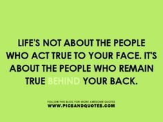 quotes about two faced people | not about the people who act true to your face. Its about the people ...
