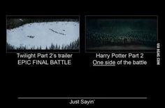 Twilight VS Harry Potter Just as a matter of fact, the twilight battle didn't really happen, edward decided to be coward and didn't fight!!! How ridiculous!!!