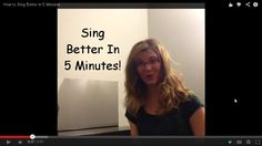 How to Sing Better in 4 Minutes