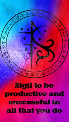 Sigil to be productive and successful in all that you do