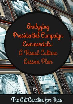 The Art Curator for Kids - Analyzing Presidential Campaign Commercials - A Visual Culture Lesson Plan for High School 4th Grade Social Studies, Teaching Social Studies, Teaching Art, Teaching Ideas, High School Art, High School Students, Middle School, English Language Jokes, Language Arts