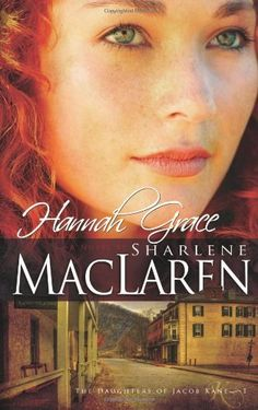 Hannah Grace (Daughters of Jacob Kane, Book 1) by Sharlene MacLaren, http://www.amazon.com/dp/1603740740/ref=cm_sw_r_pi_dp_g.ncsb0DXYP4W