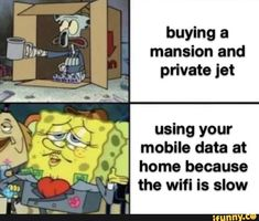 buying a mansion and private jet using your mobile data at home because the wifi is slow – popular memes on the site iFunny.co #textingfunnytexts #memes #buying #mansion #private #jet #using #mobile #data #home #because #wifi #slow #pic