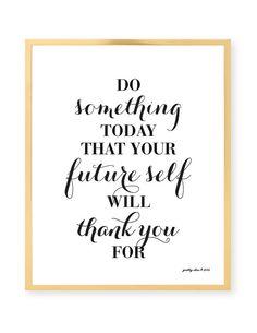 Do Something Today - Art Print - Inspirational Wall Art - Motivational - Goal - Work Hard - Office Decor