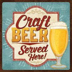 Craft Beer Served Here (Mollie B) American Beer, Beer Quotes, Beer Poster, Beer Art, Free Beer, Beer Brands, Beer Humor, Beer Signs, Brew Pub