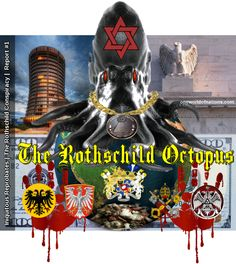 One World of Nations: New Exclusive coming soon: Iniquitous Reprobates   The Rothschild Conspiracy   Report #1: The Rothschild Octopus