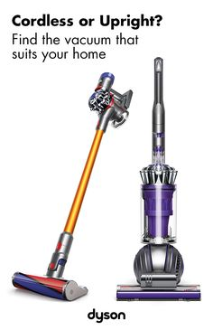 Which Dyson vacuum is right for you? Whether you choose an upright or a cord-free – count on Dyson technology to capture more dust and dirt from your home.