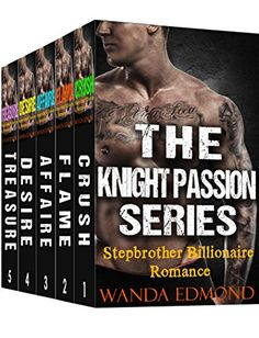 Stepbrother Romance: The Knight Passion Series (Stepbrother Billionaire Romance Alpha Bad Boy Contemporary) (Comedy New Short BBW Story Adult Romantic Pregnancy Collection) (English Edition)
