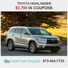 I had to do a double take when I saw these #Coupons for this #ToyotaHighlander... I never thought that you could #Save so much from #WowCarCoupon!!! Check out the other savings I found - www.WowCarCoupon.com