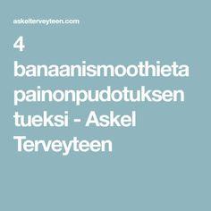 4 banaanismoothieta painonpudotuksen tueksi - Askel Terveyteen