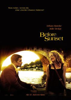 Before Sunset -came out just in time ... What was Before Sunrise for my teen years Before Sunset was for my 20s