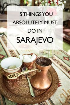 5 Things You Absolutely Must Do In Sarajevo | Bosnia and Herzegovina | Eastern Europe