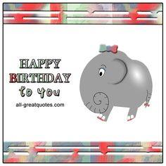 Happy Birthday To You   all-greatquotes.com #HappyBirthdayToYou #BirthdayWishes