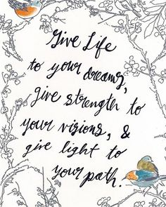 Give life to your dreams give strength to your visions and give light to your path.  If you would like to know where I found these words or if you are interested in learning about positive self-talk look up the book What to Say When You Talk to Yourself by Shad Helmstetter.   #heartisancreations #handlettering #lettering #mindfulness #mindfullettering #mindfulliving #bemindful #believeinyourself #letteringdaily #handletteringart #calligraphy #moderncalligraphy #dndhappythoughts…