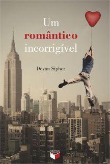 Um romântico incorrigível - Devan Sipher http://www.cacholaliteraria.com.br/2012/11/resenha-um-romantico-incorrigivel.html#.Ub4NdOfU-i4