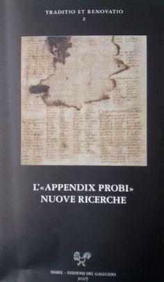 L'Appendix Probi : nuove ricerche / a cura di Francesco Lo Monaco, Piera Molinelli - Firenze : SISMEL, edizioni del Galluzzo, 2007
