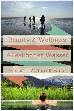 Wasser Wellness - 7 Top Fakten, die ihr vielleicht noch nicht über den Beauty & Wellness Alleskönner wußtet.