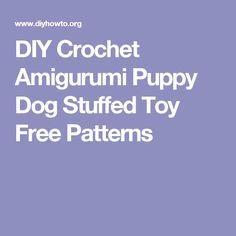 DIY Crochet Amigurumi Puppy Dog Stuffed Toy Free Patterns