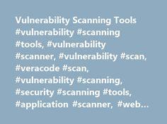 Vulnerability Scanning Tools #vulnerability #scanning #tools, #vulnerability #scanner, #vulnerability #scan, #veracode #scan, #vulnerability #scanning, #security #scanning #tools, #application #scanner, #web #scanning http://poland.remmont.com/vulnerability-scanning-tools-vulnerability-scanning-tools-vulnerability-scanner-vulnerability-scan-veracode-scan-vulnerability-scanning-security-scanning-tools-application-scanne/  # Vulnerability Scanner Tools Vulnerability Scanning Enhances…