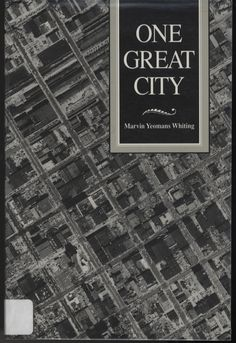 One Great City : The Campaign For Consolidated Government, Birmingham, Alabama, 1970-1971 by Marvin Yeomans Whiting