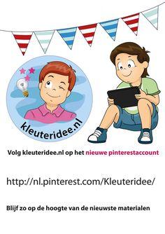 Nieuw pinterestaccount kleuteridee.nl. Volg Kleuteridee om steeds de nieuwe materialen te zien. Bijna dagelijks zijn er nieuwe materialen.