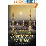 Countdown to Jihad by Jeff Westmont.  An exciting story that will satisfy readers seeking thoughtful political thrillers- Kirkus Reviews. In this suspenseful debut...Westmont tells a story full of action and intrigue that readers will recognize is all too plausible in a post-9/11 world. What makes the novel compelling, though, is the care taken to examine the local customs, motivations and histories of nearly all the characters.