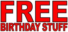 BIRTHDAY FREEBIES 2012 – FREE Birthday Food 2012, FREE Birthday Meals & FREE Birthday Stuff!   Freebie-Depot