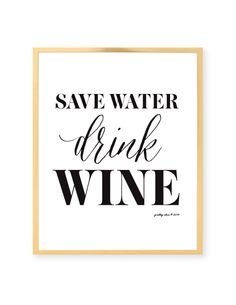 Save Water Drink Wine Print