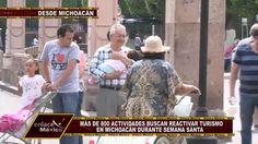 INSENTIVAN ACTIVIDAD TURÍSTICA EN MICHOACÁN PARA SEMANA SANTA