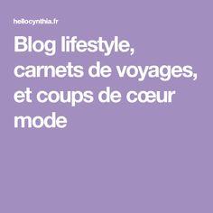 Blog lifestyle, carnets de voyages, et coups de cœur mode Coups, Lifestyle, Blog, Travel, Notebooks, Marseille, Fashion Styles, Viajes, Blogging