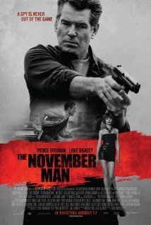 The November Man (2014) An ex-CIA operative is brought back in on a very personal mission and finds himself pitted against his former pupil in a deadly game involving high level CIA officials and the Russian president-elect. Just average movie.
