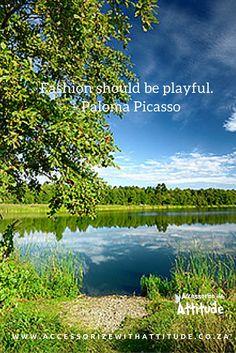 """ Fashion should be playful"" - Paloma Picasso"