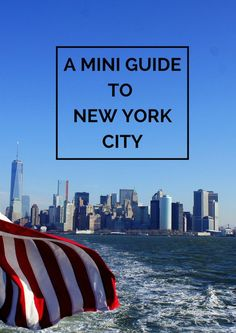 A mini guide to New York with a 4 day itinerary for first time visitors