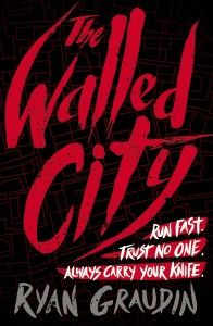 ARC Book Review: The Walled City by Ryan Graudin