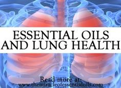 Looking for good essential oils for lung health? Below is a list of common lung problems and the essential oils that help, research on essential oils for lu