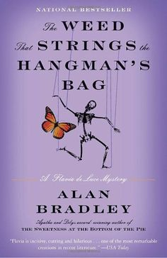 The Weed That Strings the Hangmans Bag: A Flavia de Luce Novel (Flavia de Luce Mysteries) by Alan Bradley - Love Flavia, youngest of three sisters....