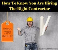 Tips and advice on how to hire the right contractor whatever the real estate job you need performed is. Check out all the details here...
