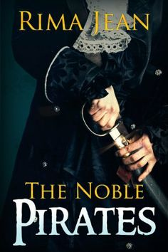 The Noble Pirates by Rima Jean, http://www.amazon.com/dp/B0045JLQIM/ref=cm_sw_r_pi_dp_gJKQtb01WBAAD