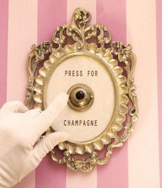 Press for champagne! Yes, please!