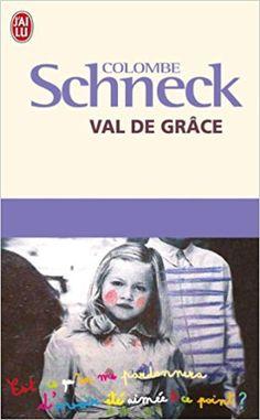 Amazon.fr - Val de Grâce - Colombe Schneck - Livres