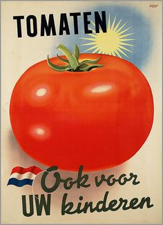 """1947 Dutch advertising poster for tomatoes - """"Also for your children"""" Vintage Food Posters, Vintage Advertising Posters, Old Advertisements, Vintage Ads, Retro Poster, Green Fruit, Art Deco Posters, School Art Projects, Vintage Recipes"""
