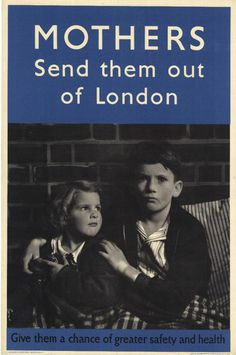 """Send them out of London ~ """"Government Evacuation Scheme-Ministry of Health"""""""