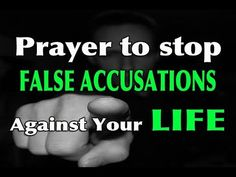 Prayer To Stop FALSE ACCUSATIONS Against Your Life - Prayer Against False Accusations - YouTube