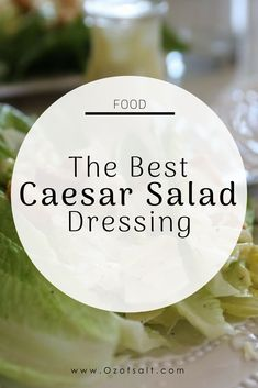 The best ceasar salad dressing recipe. Easy, creamy and delicious dressing for your any dinner. #ozofsalt #dinnerideas #dressings Yummy Food | Salad Dressing | Eat Well | Easy Recipes for Moms