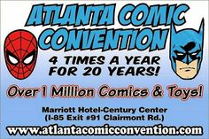 TheAtlanta Comic Convention is tomorrow. I always have a great time at this show and I hope you'll come on down from 11 a.m. until 5 p.m. for a few hours. It'll be fun. http://atlantacomicconvention.com