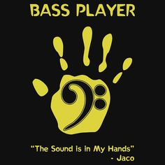 """Bass Player -- The Sound is in My Hands"" by Samuel Sheats on Redbubble. Available as T-Shirts & Hoodies, iPhone Cases, Samsung Galaxy Cases, Home Decors, Tote Bags, Pouches, Prints, Kids Clothes, iPad Cases, Laptop Skins, Drawstring Bags, Laptop Sleeves, and Stationeries. #bass #bassplayer #bassguitar #sound #music #quotes"
